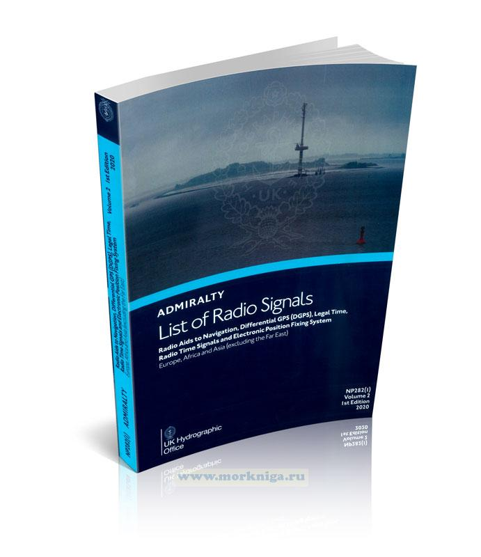Admiralty list of radio signals. Vol 2. NP282 (1) (ALRS). Radio aids to navigation, differential GPS (DGPS) legal time, radio time signals and electronic position fixing system. Europe, Afrika and Asia (excluding the Far East) 2019/2020