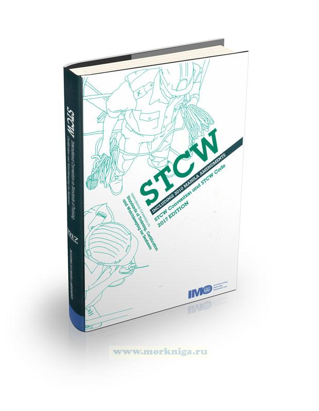 International Convention Standards of Training, Certification and Watchkeeping for Seafarers (STCW) Including 2010 Manila amendments