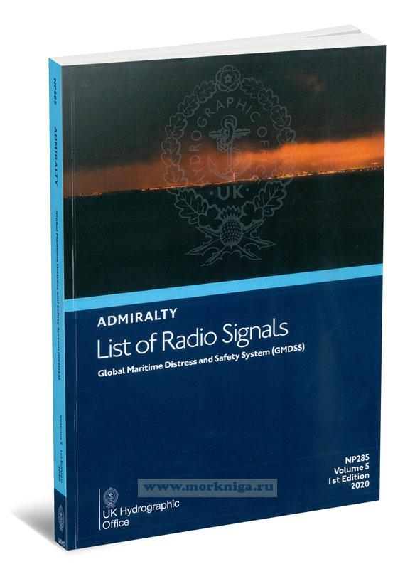 Admiralty list of radio signals. Vol 5 NP285 (ALRS). Global maritime distress and safety system (GMDSS). 2020