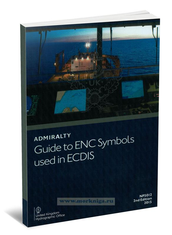 Admiralty guide to ENC symbols used in ECDIS. NP5012. 2st edition. 2015
