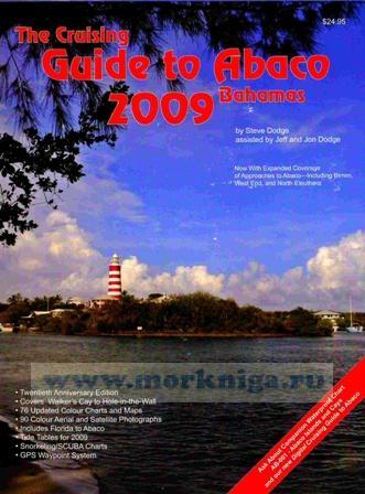 The Cruising Guide To Abaco Bahamas 2009