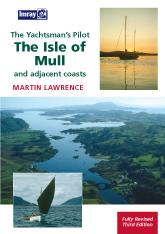 The Yachtsman's pilot to the Isle of Mull and adjacent coasts