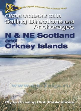 Clyde Cruising Club Sailing Directions & Anchorages Part 5 North & North East Scotland and Orkney Islands