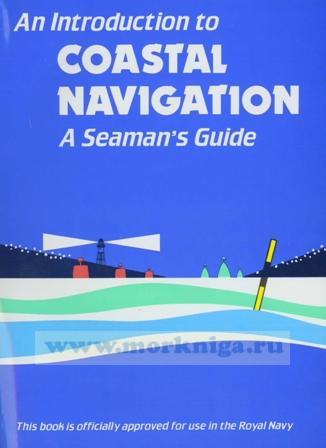 An Introduction to Coastal Navigation - A Seaman's Guide