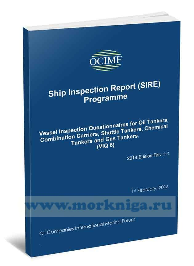 Vessel Inspection Questionnaires for Oil Tankers, Combination Carriers, Shuttle Tankers, Chemical Tankers and Gas Tankers. (VIQ 6)