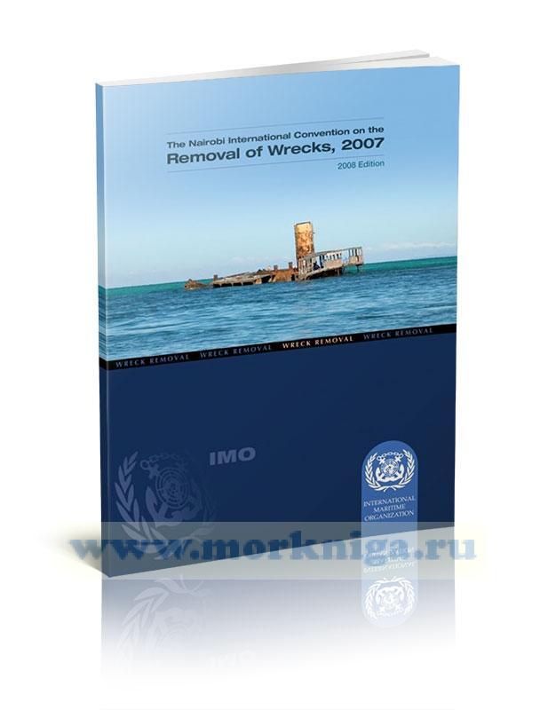 The Nairobi International Convention on the Removals of  Wrecks. Найробийская Международная конвенция об удалении затонувших судов