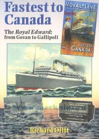 Fasted to Canada. The Royal Edward: from Govan to Gallipoli
