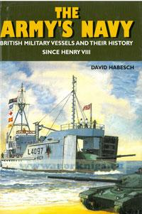The army's navy. British military vessels and their history since Henry VIII
