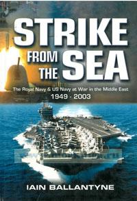 Strike from the sea. The Royal Navy & US Navy at war in the Middle East 1949-2003