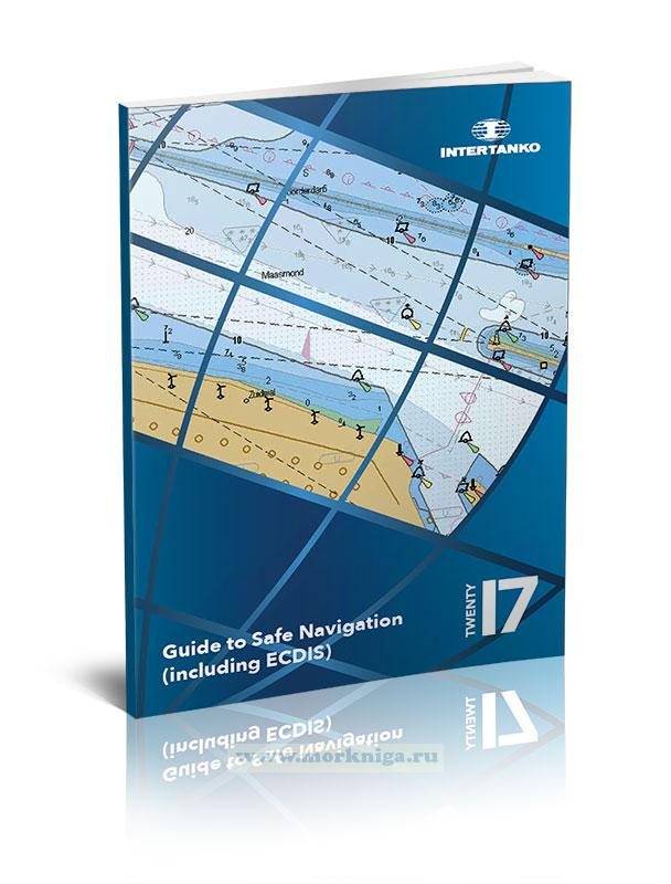 INTERTANKO Guide to Safe Navigation (Including ECDIS)