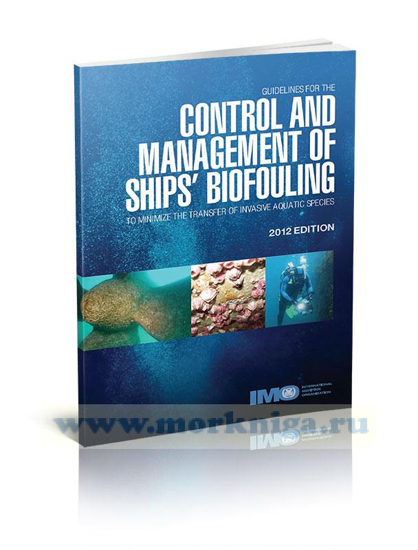 Guidelines for the control and management of ship`s biofouling to minimize the transfer of invasive aquatic species