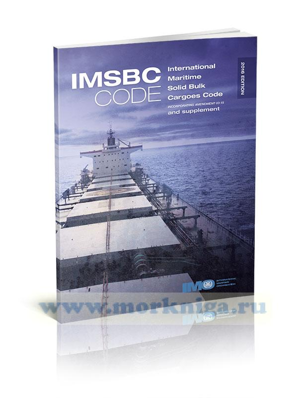 IMSBC Code (International Maritime Solid Bulk Cargoes Code). Incorporating amendment 03-15 and supplement