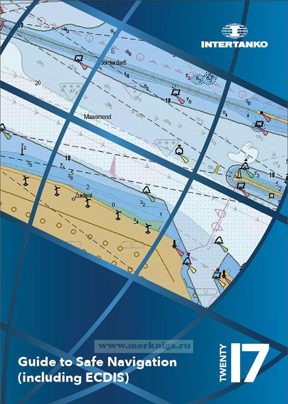 INTERTANKO Guide to Safe Navigation (Including ECDIS)