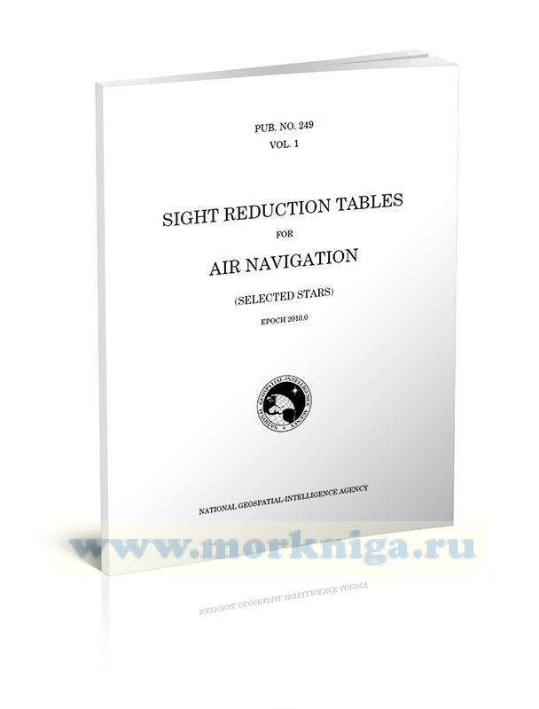 Sight Reduction Tables for Air Navigation (selected stars) Vol. 1