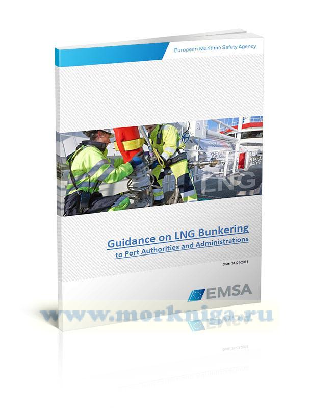 Guidance on LNG Bunkering to Port Authorities and Administrations/Руководство по бункеровке сжиженного природного газа в управлении и администрации порта