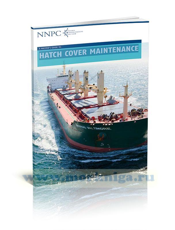A master's guide to: Hatch cover maintenance. Руководство капитана по техническому обслуживанию грузовых крышек люков