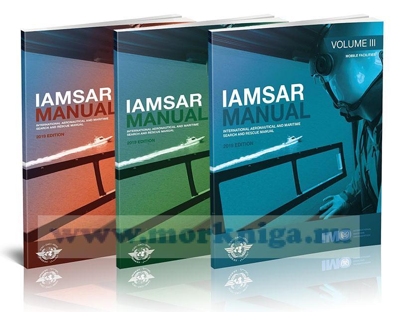 IAMSAR manual. International aeronautical and maritime search and rescue manual (Volume I, II, III). Международное Руководство по авиационному и морскому поиску и спасанию МАМПС (Том I, II, III)