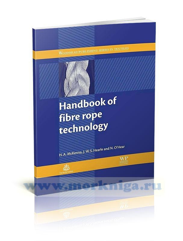 Handbook of fibre rope technology/Справочник по технологии волокнистых канатов