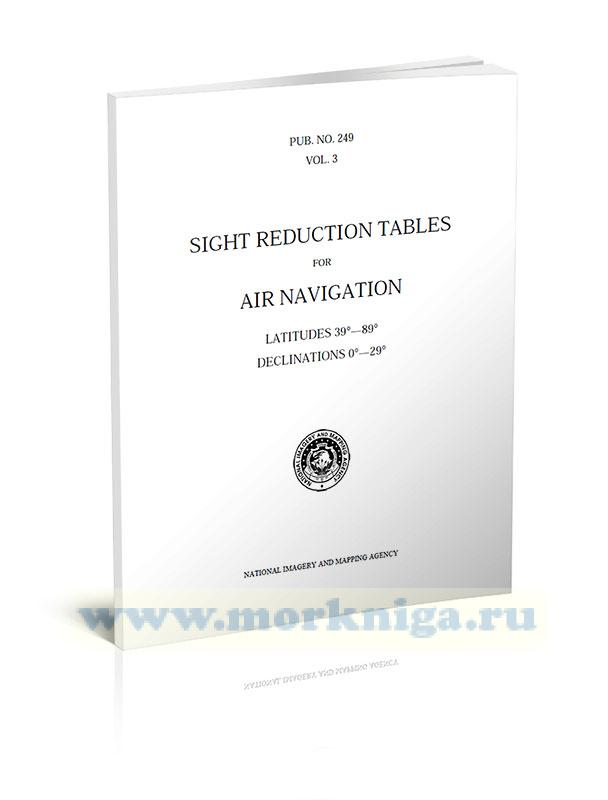 Sight Reduction Tables for Air Navigation (selected stars) Vol. 3