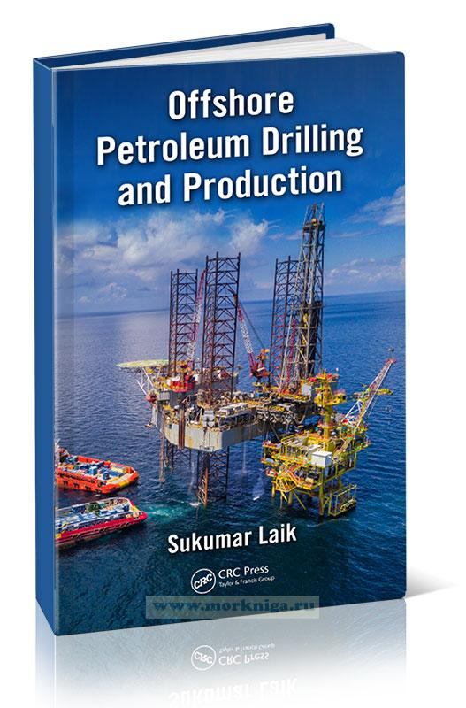 Offshore Petroleum Drilling and Production/Морское бурение и добыча нефти