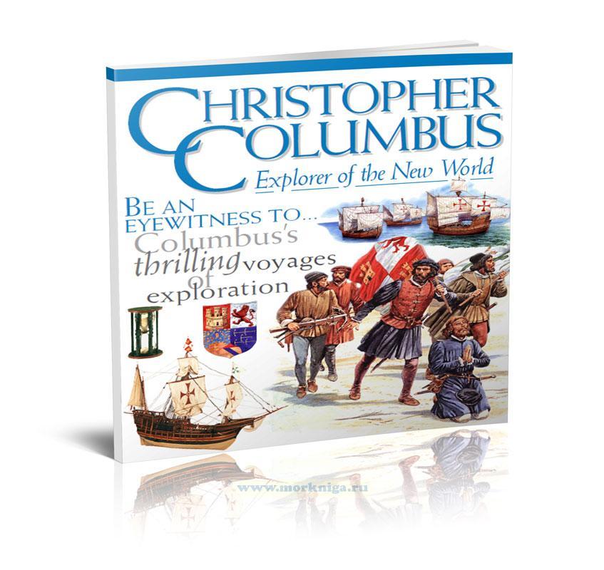 Christopher Columbus. Explorer of the new world/Христофор Колумб. Исследователь нового мира