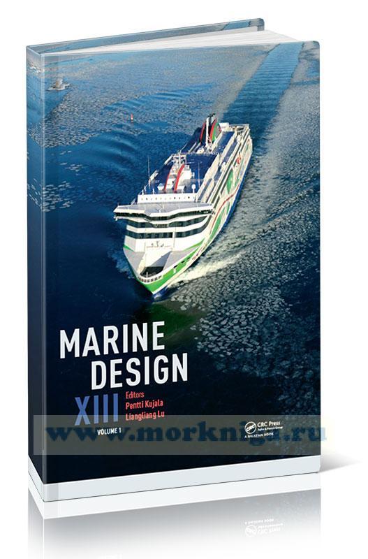Marine Design XIII (Proceedings of the 13-th International marine design conference). Volume 1. Морской дизайн 13 (Материалы 13-й Международной морской дизайнерской конференции). Том 1