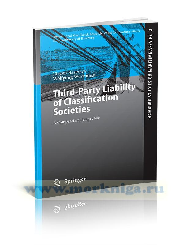 Third-Party Liability of Classification Societies. A Comparative Perspective/Ответственность классификационных обществ перед третьими лицами. Сравнительная перспектива