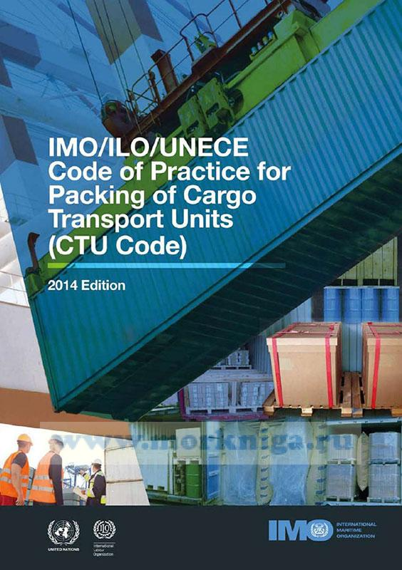 IMO/ILO/UNECE Code of Practice for Packing of Cargo Transport Units (CTU Code)