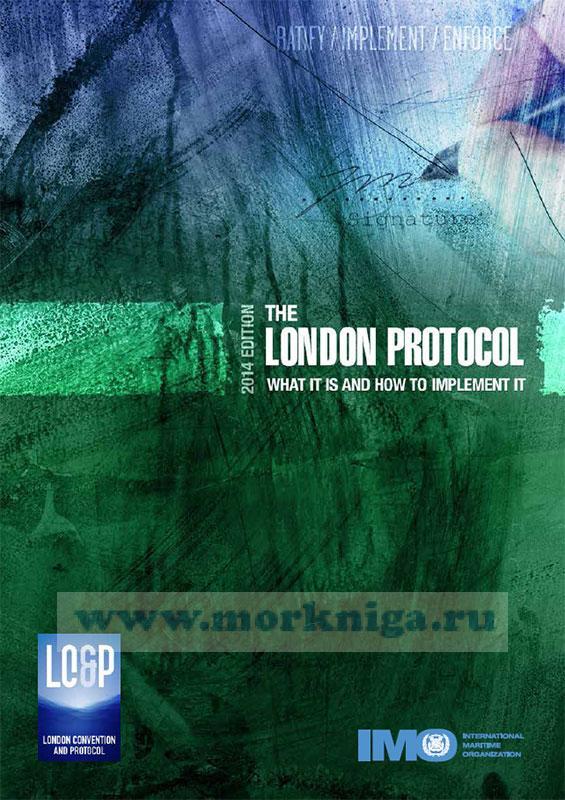 The London Protocol What it is and How to implement it. Лондонский Протокол, Что это и как осуществить его