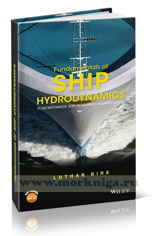 Fundamentals of Ship Hydrodynamics. Fluid Mechanics, Ship Resistance and Propulsion/Основы гидродинамики судов. Гидромеханика, сопротивление судна и тяга