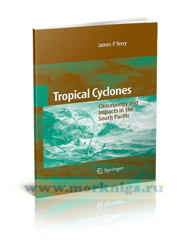 Tropical Cyclones. Climatology and Impacts in the South Pacific/Тропические циклоны. Климатология и воздействие в южной части Тихого океана