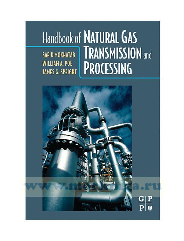 Handbook of natural gas transmission and processing/Справочник по транспортировке и переработке природного газа