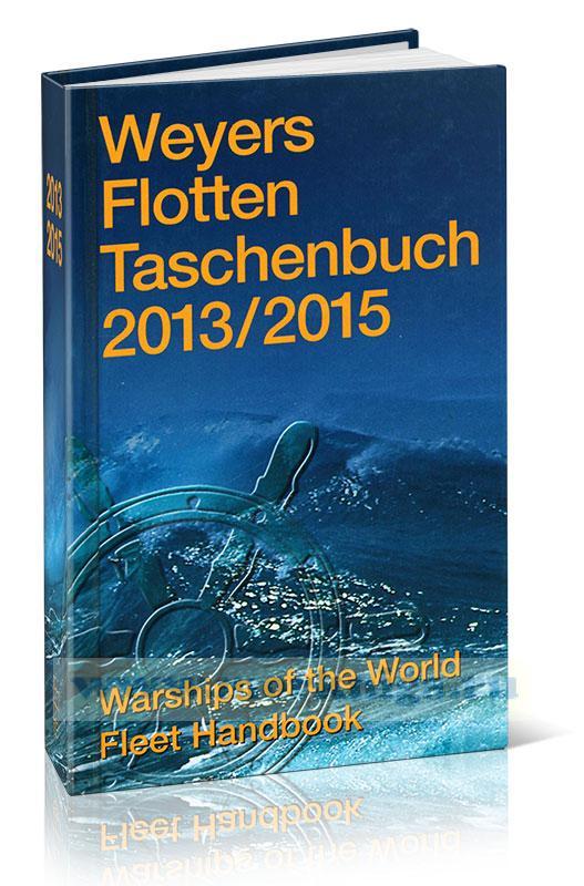 Weyers Flotten Taschenbuch 2013/2015. Warships of the World Fleet Handbook/Справочник по военным кораблям мирового флота