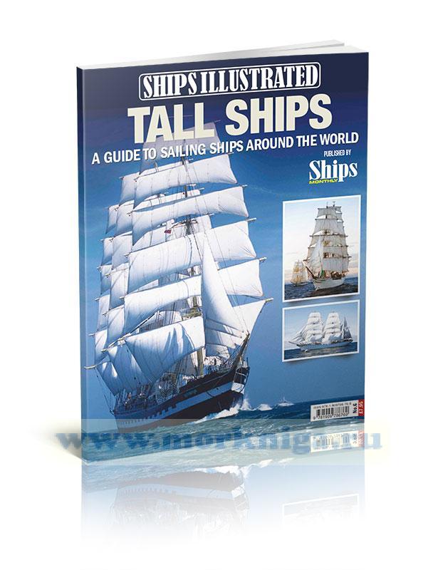 Tall ships. A guide to sailing ships around the world/Руководство по большим парусником