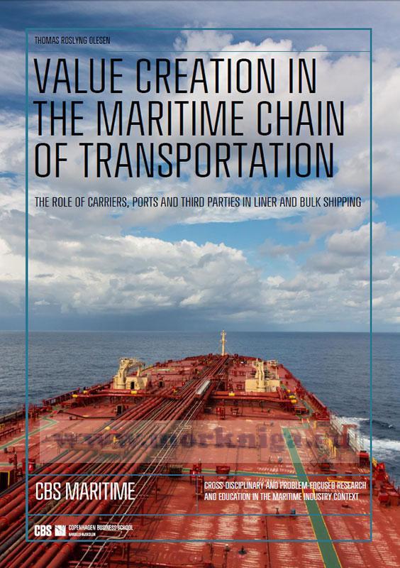 Value Creation in the Maritime Chain of Transportation, The Role of Carriers, Ports and Third Parties in Liner and Bulk Shipping/Ценообразование в морской транспортной цепочке, роль перевозчиков, портов и третьих сторон в линейных и массовых перевозках