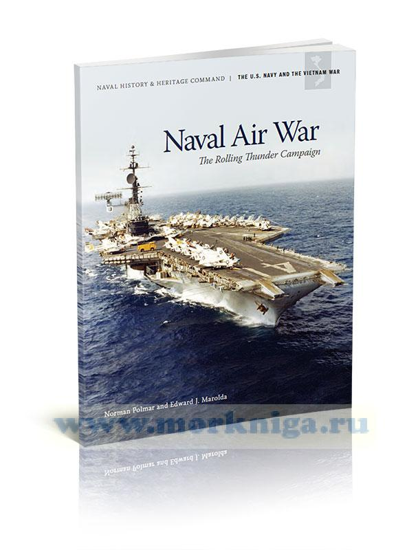 Naval Air War. The Rolling Thunder Campaign/Морская воздушная война. Кампания