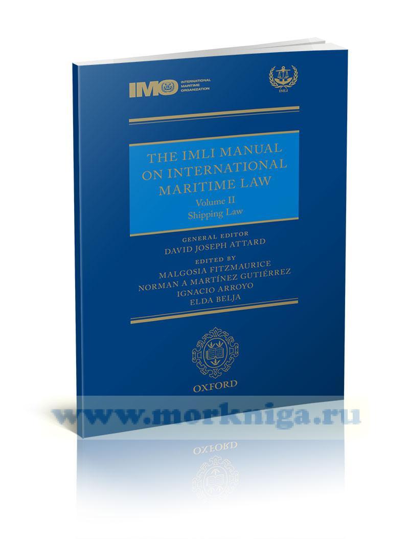 The IMLI manual on International Maritime Law. Volume II: Shipping Law/Руководство по международному морскому праву. Том II: Закон о перевозках