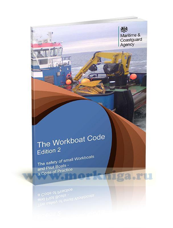 The Workboat Code. Edition 2. The safety of small Workboats and Pilot Boats – a Code of Practice/Кодекс рабочей лодки. Выпуск 2. Безопасность малых рабочих лодок и лоцманских катеров - Свод практических правил