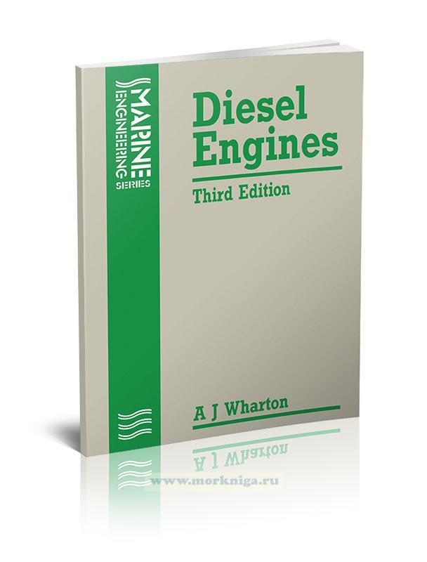 Diesel Engines. Third edition/Дизельные двигатели. Третье издание