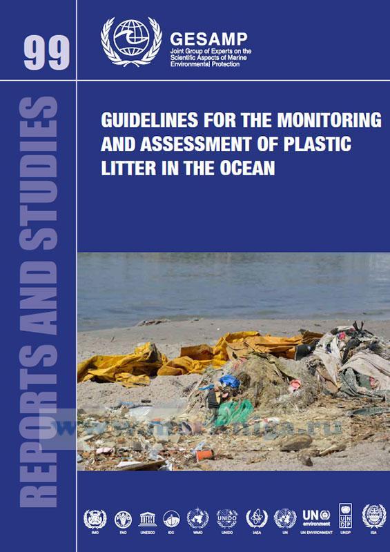 Guidelines for the monitoring and assessment of plastic litter in the ocean/Руководство по мониторингу и оценке уровня пластикового мусора в океане