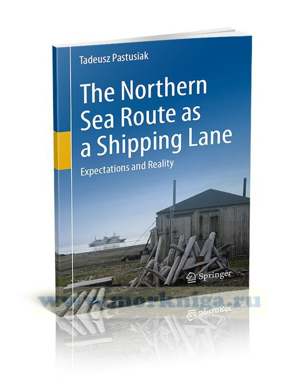 The Northern Sea Route as a Shipping Lane. Expectations and Reality/Северный морской путь – судоходный путь. Ожидания и реальность