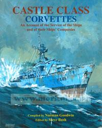 Castle class corvettes. An account of the servise of the ships and of their ships' Companies
