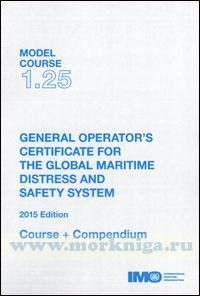 General operators certificate for the global maritime distress and safety system. Model course 1.25