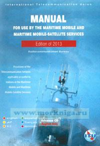 CD Manual for use by the maritime mobile and maritime mobile-satellite services. Edition of 2013