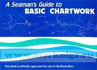A Seaman`s Guide to Basic Chartwork