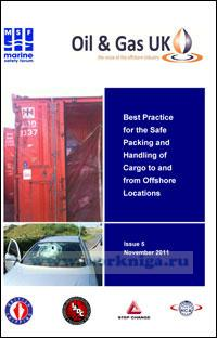 Beast Practice for the Safe Packing and Handling of Cargo to and from Offshore Locations. Issue 5. November 2011