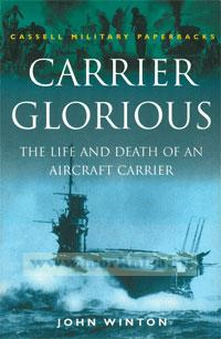 Carrier Glorious. The life and death of an aircraft carrier