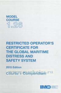 Restricted operators certificate for the global maritime distress and safety system. Model course 1.26