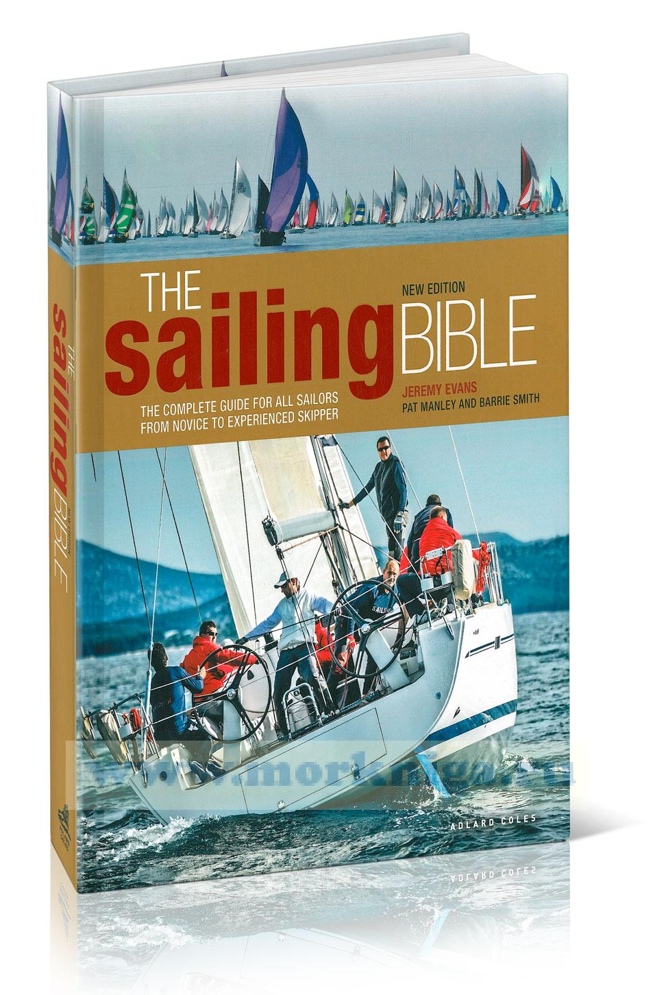 The sailing bible. The complete guide for all sailors from novice to experinced skipper