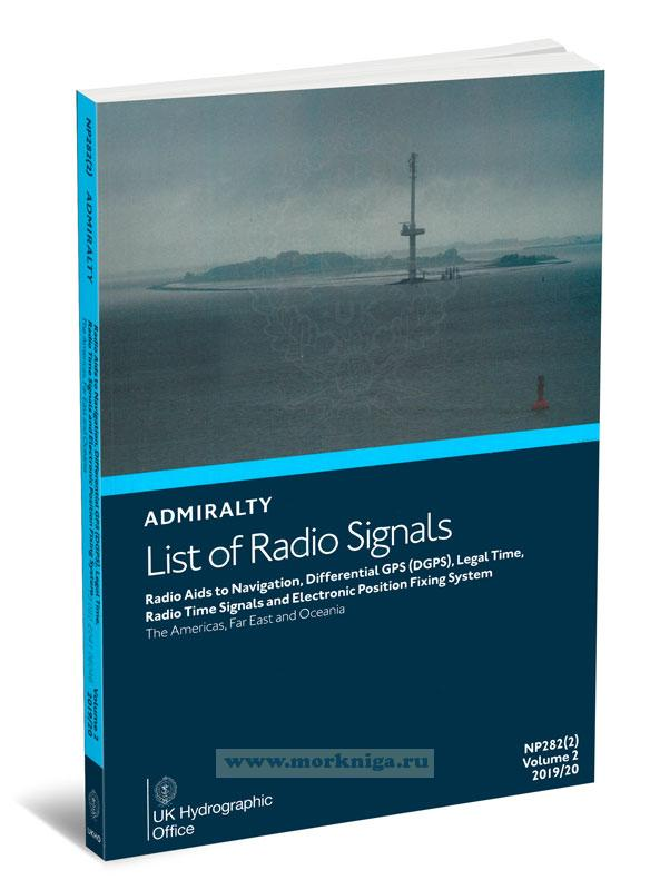 Admiralty list of radio signals. Vol 2. NP282 (2) (ALRS). Radio aids to navigation, differential GPS (dgps) legal time, radio time signals and electronic position fixing system. The Americas, Far East and Oceania 2019/2020